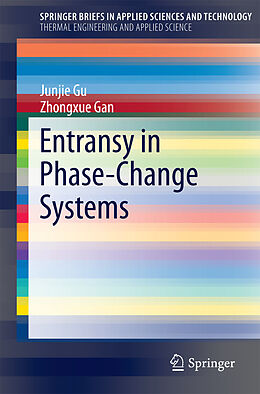 Kartonierter Einband Entransy in Phase-Change Systems von Zhongxue Gan, Junjie Gu