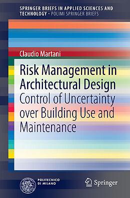 Kartonierter Einband Risk Management in Architectural Design von Claudio Martani