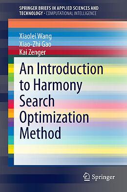Kartonierter Einband An Introduction to Harmony Search Optimization Method von Xiaolei Wang, Xiao-Zhi Gao, Kai Zenger