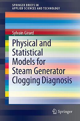 Kartonierter Einband Physical and Statistical Models for Steam Generator Clogging Diagnosis von Sylvain Girard