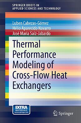 Kartonierter Einband Thermal Performance Modeling of Cross-Flow Heat Exchangers von Luben Cabezas-Gómez, Hélio Aparecido Navarro, José Maria Saíz-Jabardo