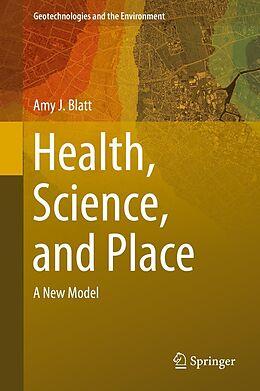 E-Book (pdf) Health, Science, and Place von Amy J. Blatt