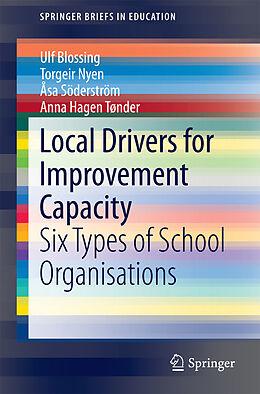 E-Book (pdf) Local Drivers for Improvement Capacity von Ulf Blossing, Torgeir Nyen, Åsa Söderström