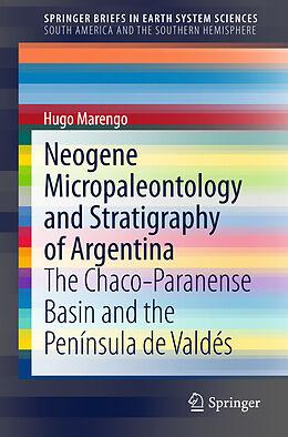 Kartonierter Einband Neogene Micropaleontology and Stratigraphy of Argentina von Hugo Marengo