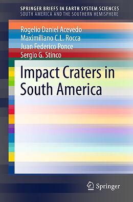 Kartonierter Einband Impact Craters in South America von Rogelio Daniel Acevedo, Maximiliano C .L. Rocca, Juan F. Ponce