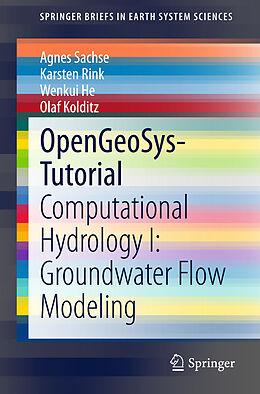Kartonierter Einband OpenGeoSys-Tutorial von Agnes Sachse, Karsten Rink, Wenkui He