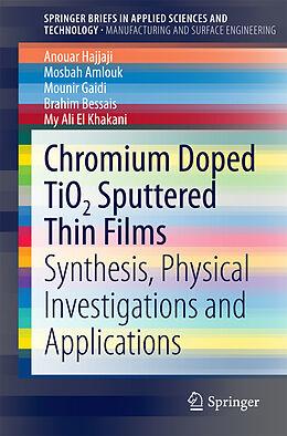 Kartonierter Einband Chrome doped TiO2 sputtered Thin Films von Anouar Hajjaji, Mosbah Amlouk, Mounir Gaidi