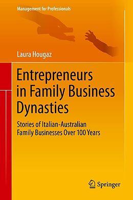 E-Book (pdf) Entrepreneurs in Family Business Dynasties von Laura Hougaz