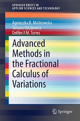 Kartonierter Einband Advanced Methods in the Fractional Calculus of Variations von Agnieszka B. Malinowska, Tatiana Odzijewicz, Delfim F. M. Torres