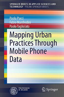 Kartonierter Einband Mapping Urban Practices Through Mobile Phone Data von Paola Pucci, Paolo Tagliolato, Fabio Manfredini