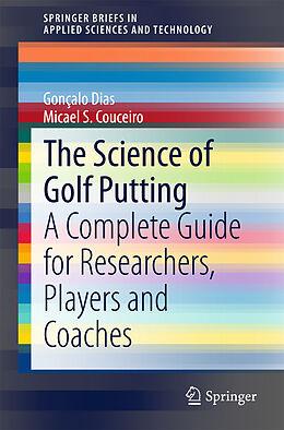 Kartonierter Einband The Science of Golf Putting von Micael S. Couceiro, Gonçalo Dias