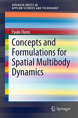Kartonierter Einband Concepts and Formulations for Spatial Multibody Dynamics von Paulo Flores