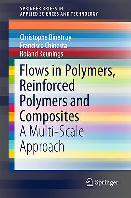 Kartonierter Einband Flows in Polymers, Reinforced Polymers and Composites von Christophe Binetruy, Francisco Chinesta, Roland Keunings