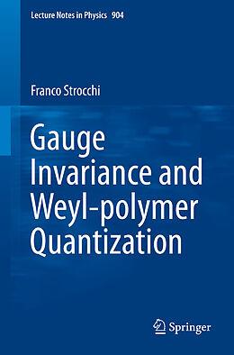 E-Book (pdf) Gauge Invariance and Weyl-polymer Quantization von Franco Strocchi