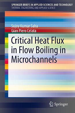 Kartonierter Einband Critical Heat Flux in Flow Boiling in Microchannels von Gian P. Celata, Sujoy Kumar Saha