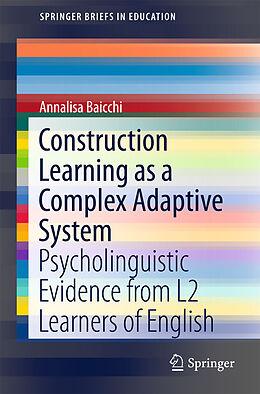E-Book (pdf) Construction Learning as a Complex Adaptive System von Annalisa Baicchi