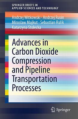 Kartonierter Einband Advances in Carbon Dioxide Compression and Pipeline Transportation Processes von Andrzej Witkowski, Andrzej Rusin, Miroslaw Majkut