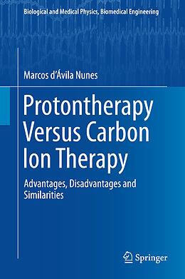 Fester Einband Protontherapy vs Carbon Ion Therapy von Marcos d'Ávila Nunes