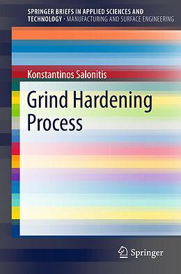 Kartonierter Einband Grind Hardening Process von Konstantinos Salonitis