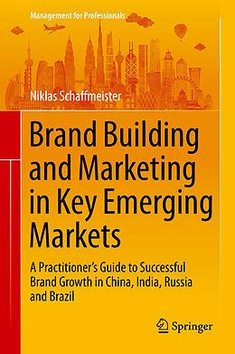 E-Book (pdf) Brand Building and Marketing in Key Emerging Markets von Niklas Schaffmeister