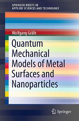 Kartonierter Einband Quantum Mechanical Models of Metal Surfaces and Nanoparticles von Wolfgang Gräfe