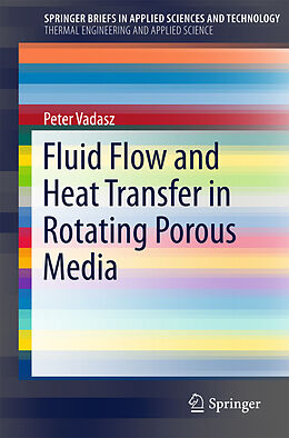 Kartonierter Einband Fluid Flow and Heat Transfer in Rotating Porous Media von Peter Vadasz