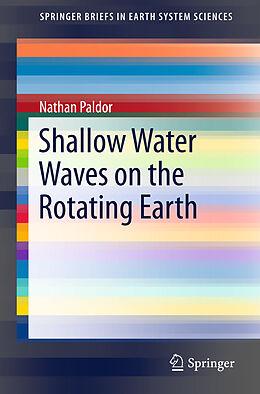 Kartonierter Einband Shallow Water Waves on the Rotating Earth von Nathan Paldor