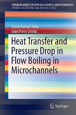 Kartonierter Einband Heat Transfer and Pressure Drop in Flow Boiling in Microchannels von Gian Piero Celata, Sujoy Kumar Saha