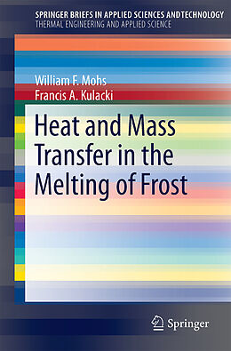 Kartonierter Einband Heat and Mass Transfer in the Melting of Frost von Francis A. Kulacki, William F. Mohs