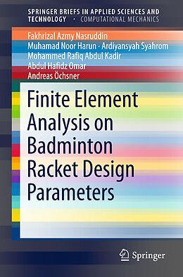 Kartonierter Einband Finite Element Analysis on Badminton Racket Design Parameters von Fakhrizal Azmy Nasruddin, Muhamad Noor Harun, Ardiyansyah Syahrom
