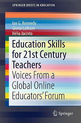 E-Book (pdf) Education Skills for 21st Century Teachers von Ian G. Kennedy, Gloria Latham, Hélia Jacinto
