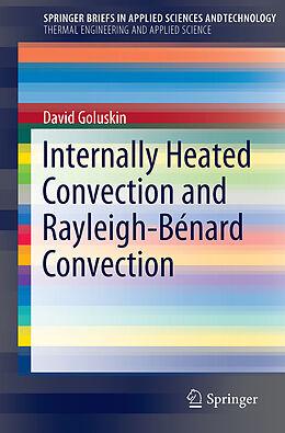 Kartonierter Einband Internally Heated Convection and Rayleigh-Bénard Convection von David Goluskin