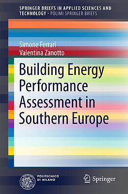 Kartonierter Einband Building Energy Performance Assessment in Southern Europe von Simone Ferrari, Valentina Zanotto