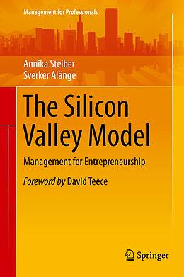 E-Book (pdf) The Silicon Valley Model von Annika Steiber, Sverker Alänge