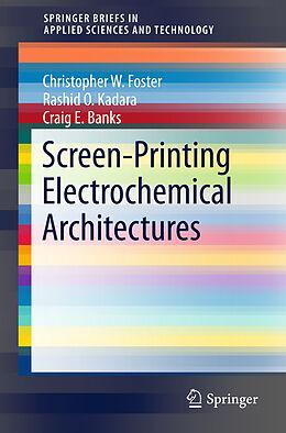 Kartonierter Einband Screen-Printing Electrochemical Architectures von Craig E. Banks, Rashid O. Kadara, Christopher W. Foster