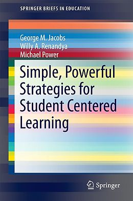 E-Book (pdf) Simple, Powerful Strategies for Student Centered Learning von George Martin Jacobs, Willy Ardian Renandya, Michael Power