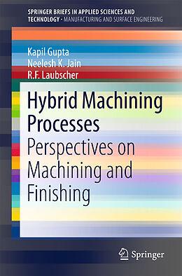Kartonierter Einband Hybrid Machining Processes von Kapil Gupta, Neelesh K. Jain, R. F. Laubscher