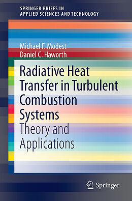 Kartonierter Einband Radiative Heat Transfer in Turbulent Combustion Systems von Daniel C. Haworth, Michael F. Modest