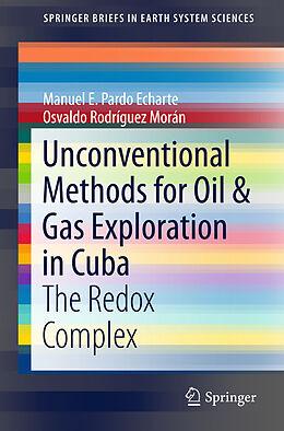 Kartonierter Einband Unconventional Methods for Oil & Gas Exploration in Cuba von Osvaldo Rodríguez Morán, Manuel E. Pardo Echarte