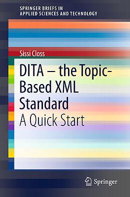 Kartonierter Einband DITA - the Topic-Based XML Standard von Sissi Closs