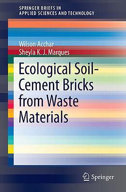 Kartonierter Einband Ecological Soil-Cement Bricks from Waste Materials von Sheyla K. J. Marques, Wilson Acchar