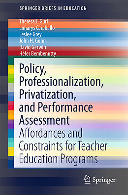 E-Book (pdf) Policy, Professionalization, Privatization, and Performance Assessment von Theresa J. Gurl, Limarys Caraballo, Leslee Grey