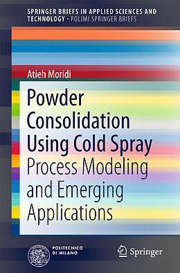 Kartonierter Einband Powder Consolidation Using Cold Spray von Atieh Moridi, Mostafa Hassani-Gangaraj