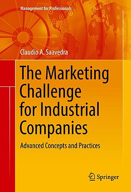 E-Book (pdf) The Marketing Challenge for Industrial Companies von Claudio A. Saavedra
