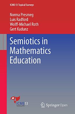 Kartonierter Einband Semiotics in Mathematics Education von Norma Presmeg, Luis Radford, Wolff-Michael Roth