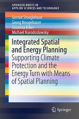 Kartonierter Einband Integrated Spatial and Energy Planning von Gernot Stoeglehner, Michael Narodoslawsky, Susanna Erker