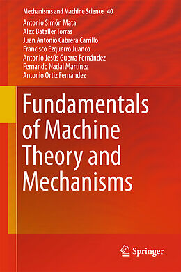 Fester Einband Fundamentals of Machine Theory and Mechanisms von Alex Bataller Torras, Juan Antonio Cabrera Carrillo, Francisco Ezquerro Juanco