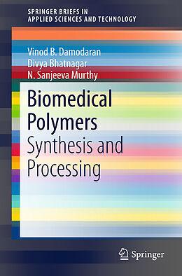Kartonierter Einband Biomedical Polymers von Divya Bhatnagar, Vinod B. Damodaran, N. Sanjeeva Murthy