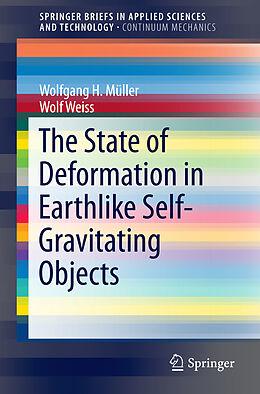 Kartonierter Einband The State of Deformation in Earthlike Self-Gravitating Objects von Wolf Weiss, Wolfgang H. Müller