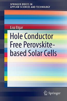 Kartonierter Einband Hole Conductor Free Perovskite-based Solar Cells von Lioz Etgar